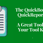 The QuickReport in QuickBooks – See the History of a Customer, Item or Vendor Instantly