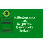 Setting Up Sales Tax Codes in QuickBooks Online vs QuickBooks Desktop