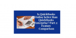 Is QuickBooks Online Better than QuickBooks Enterprise? Part 2: Feature Comparison