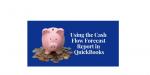 Using the Cash Flow Forecast Report in QuickBooks