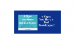 9 Signs You Have a Bad Bookkeeper