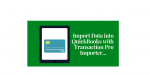 Import Transactions into QuickBooks Pro/Premier/Enterprise