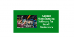 Katana: Manufacturing Software for Small Businesses