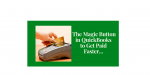 The Magic QuickBooks Button to Help You Get Paid Faster