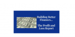 Building Better Finances – Understanding the Profit and Loss Report