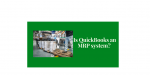Is QuickBooks an MRP System?